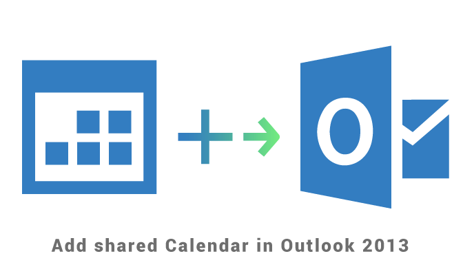 Add shared calendar in Outlook 2013